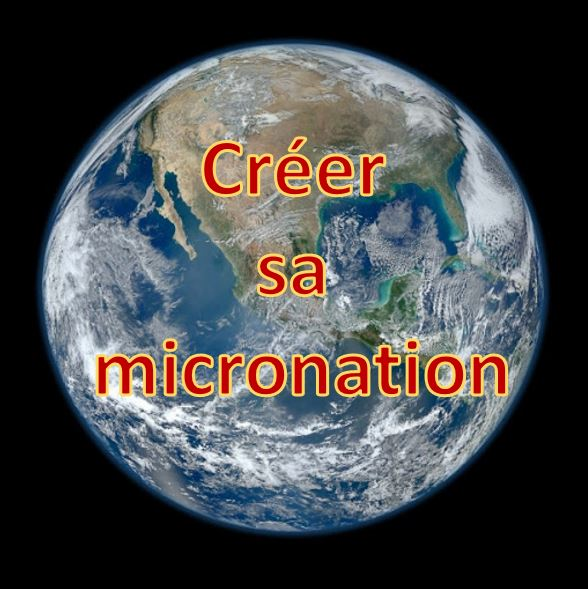 Creer une micronation